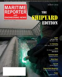 Maritime Reporter Magazine Cover Aug 2012 - The Shipyard Edition