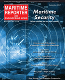 Maritime Reporter Magazine Cover Sep 2017 - Maritime Port & Ship Security Edition