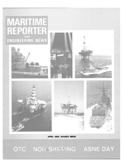 Cover of April 1985 issue of Maritime Reporter and Engineering News Magazine