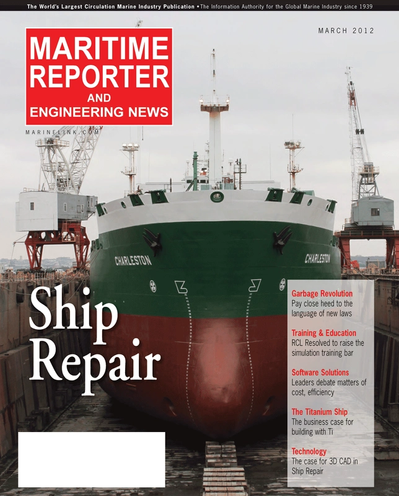 Cover of March 2012 issue of Maritime Reporter and Engineering News Magazine