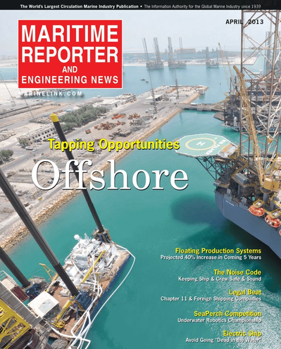 Cover of April 2013 issue of Maritime Reporter and Engineering News Magazine
