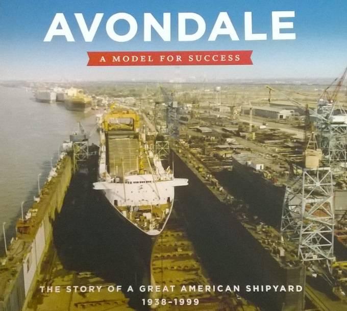 Avondale Shipyard Through The Years