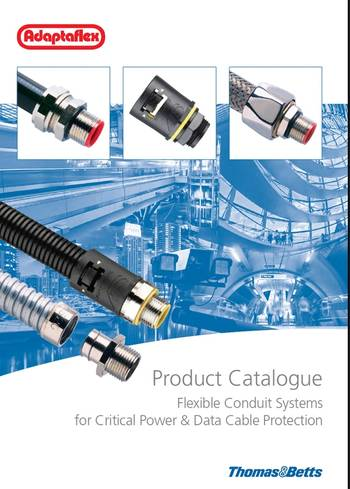 File The Adaptaflex range of Flexible Electrical Conduit Systems for Critical Power & Data Cable Protection is featured in a new series of multi-lingual catalogues.