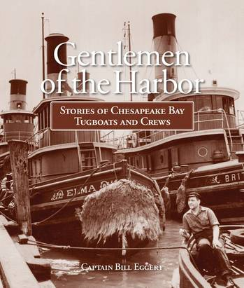 File Gentlemen of the Harbor Stories of Chesapeake Bay Tugboats and Crews