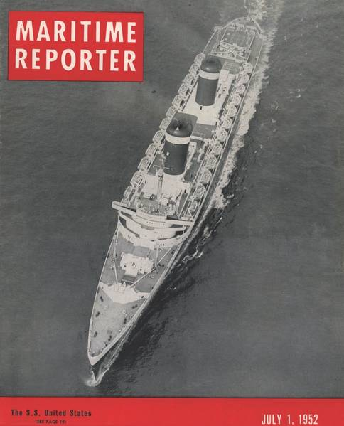 SS United States graced the cover of the July 1, 1952 edition of Maritime Reporter
