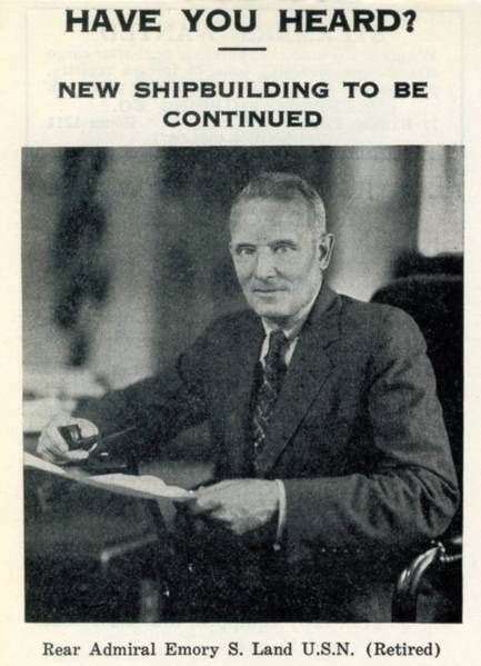 """If you want fast ships, fast shipbuilding, fast women or fast horses, you pay through the nose.""   Vice Admiral Emory Scott Land, Chairman of the U.S. Maritime Commission  during WWII, in remarks he made to a Senate committee investigating shipyard billings.   (VADM Land, right, as published in the December 13, 1939 edition of MR)"